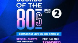 BBC Radio 2 - Sounds of the 80s LIVE at Tramshed
